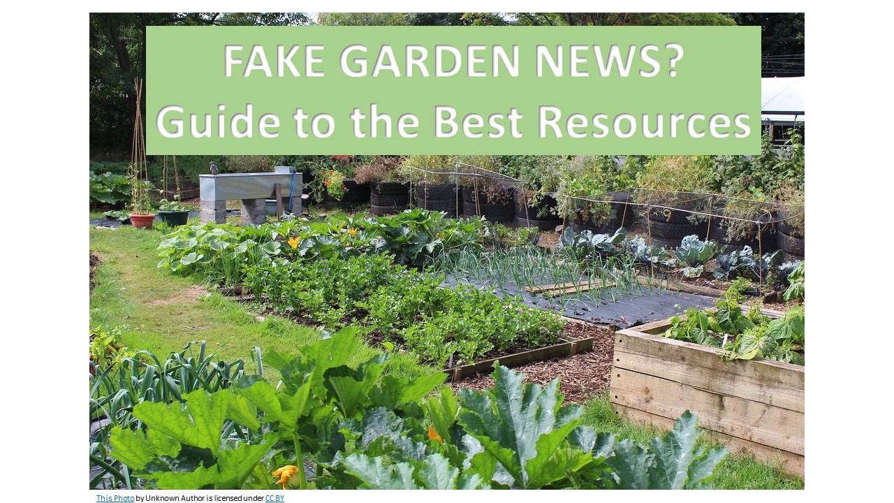 Fake Garden News? Our Guide to the Best resources